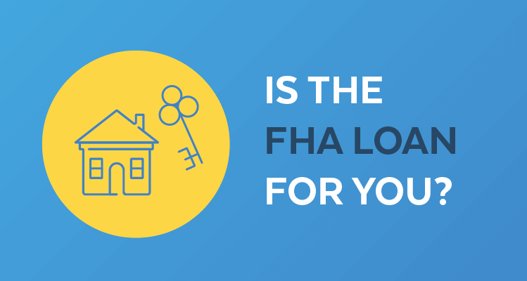 Five FHA Loan Requirements for First-Time Home Buyers