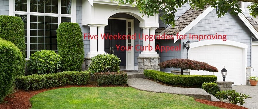 Five Weekend Upgrades for Improving Your Curb Appeal