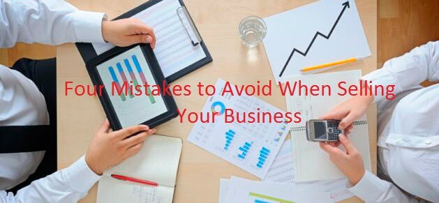 Top Four Mistakes to Avoid When Selling Your Business