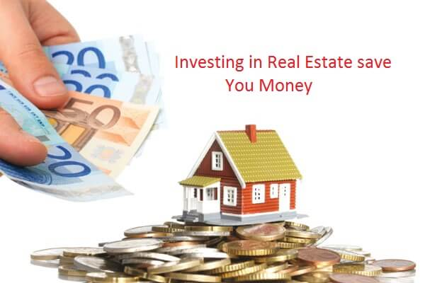How Can Investing in Real Estate save You Money?